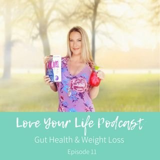11: Gut Health and Weight Loss