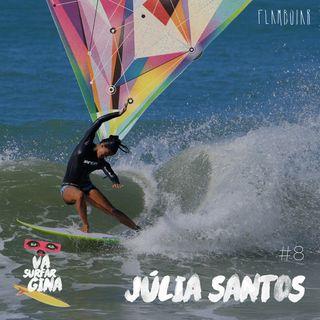8 - O 'power' de Júlia Santos no surf e na vida