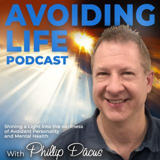Kristin interviews Phillip about Avoidant Personality
