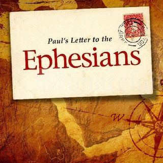Why The Book Of Ephesians?