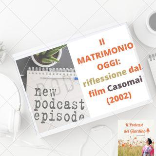 Il Matrimonio Oggi: riflessione tratta dal film Casomai (2002)