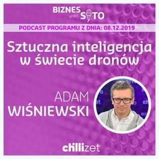011: W świecie dronów i sztucznej inteligencji - Adam Wiśniewski w Chillizet