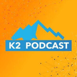 K2 Podcast