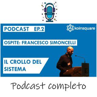Francesco Simoncelli: Il crollo del sistema - Ep2 Season2020