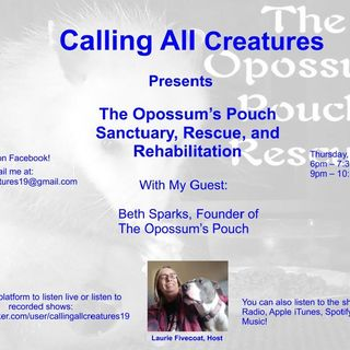 Calling All Creatures Presents The Opossum's Pouch Sanctuary, Rescue, and Rehabilitation
