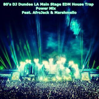 80's DJ Dundee LA Crushes Main Stage EDM House Trap Mix Feat. Afrojack Marshmello