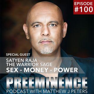 100 Satyen Raja - Sex, Money, Power & The Warrior Sage