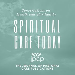 Spiritual Care Today | Conversations on Health and Spirituality