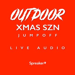 Outdoor : Xmas SZN Jump Off Live Audio - Featuring Jordan English