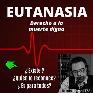 Eutanasia | Derecho a morir | Existe el derecho a la muerte digna? | Leyes de eutanasia en el mundo