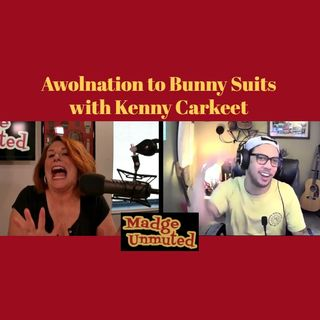 From Awolnation to Bunny Suits with Kenny Carkeet