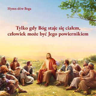Piosenki religijne | Tylko gdy Bóg staje się ciałem, człowiek może być Jego powiernikiem