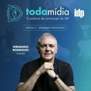 Toda Mídia #02 | Jornalismo Investigativo, com Fernando Rodrigues