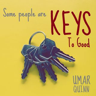 Some People are Keys to Good, Others are Keys to Evil
