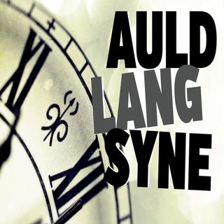 THE AULD LANG SYNE EPISODE ii