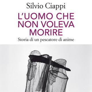 """Silvio Ciappi """"L'uomo che non voleva morire"""""""