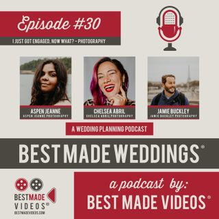 Episode 30 (I Just Got Engaged, Now What? - Photography)
