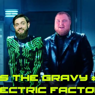 Pass The Gravy #326: Electric Factory