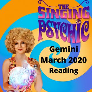 Gemini March 20 The Singing Psychic tarot song reading
