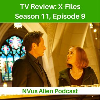TV Review: X-FILES Season 11, Ep 9 – Nothing Last Forever