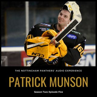Patrick Munson on The Nottingham Panthers' Audio Experience | Season Two: Episode Five