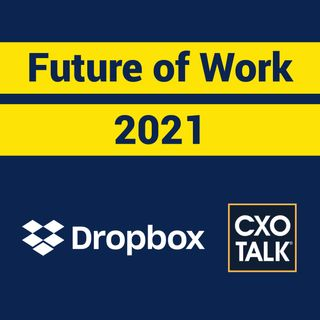 Collaboration and the Future of Work with Dropbox COO Olivia Nottebohm