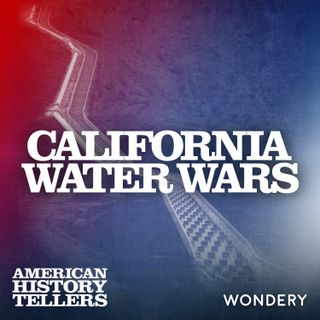 California Water Wars - Los Angeles and the Future of Water   6