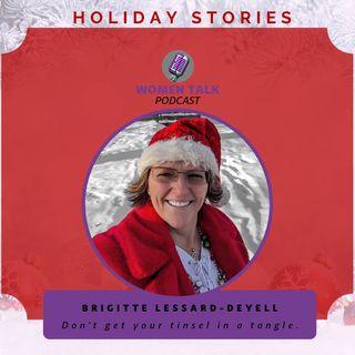 Women Talk Holiday Stories 2020 With Brigitte Lessard-Deyell