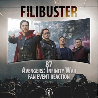 87 - 'Avengers: Infinity War' Fan Event Reaction