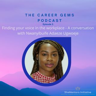 Finding your voice in the workplace - With Adaeze Nwanyibuife Ugwoeje