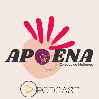 Podcast APOENA EP 1