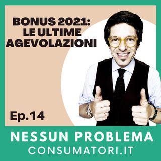 Bonus 2021: le ultime agevolazioni