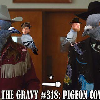 Pass The Gravy #318: Pigeon Cowboy