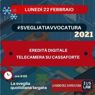 EREDITÀ DIGITALE – TELECAMERA SU CASSAFORTE – #SVEGLIATIAVVOCATURA