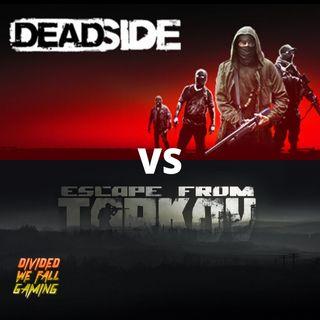 Deadside VS Escape From Tarkov