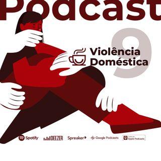 #09 - Violência Doméstica