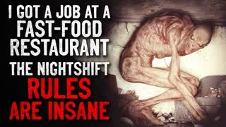 """""""I got a job at a local fast food restaurant, but the nightshift rules are insane"""" Creepypasta"""