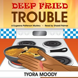 Deep Fried Trouble, Eugeena Patterson Mysteries, Book 1 (Audiobook Sample)