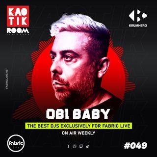 OBI BABY - KAOTIK ROOM EP. 049