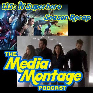 MMP 135 - Superhero TV Season Recap