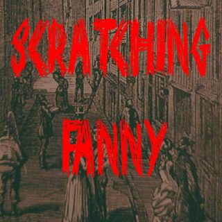Ep 27 - Scratching Fanny