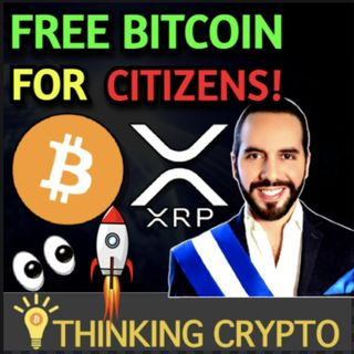 Free Bitcoin For El Salvador's Citizens - Elon Musk & Jack Dorsey B Word - Ripple XRP SEC William Hinman