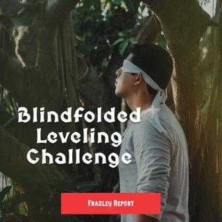 Blindfolded Leveling Challenge