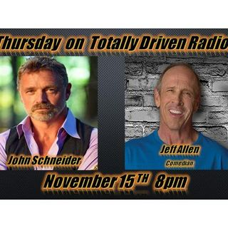 Totally Driven Radio #305 w John Schneider & Comedian Jeff Allen