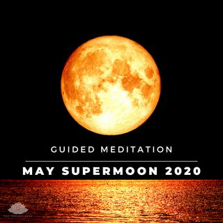 May Supermoon Guided Meditation