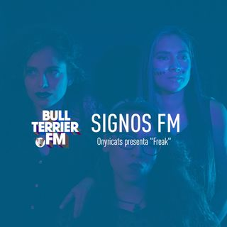 "SignosFM Onyricats presenta ""Freak"""
