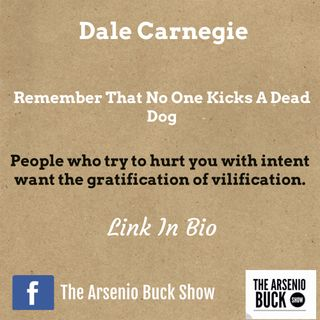 Dale Carnegie's 'Remember That No One Ever Kicks A Dead Dog'