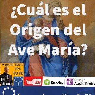 Episodio 72: ¿Cuál es el Origen del Ave María?