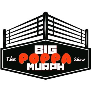 Big Poppa Murph Show Episode 9. My Thoughts On Extreme Rules.