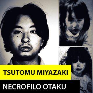 TSUTOMU MIYAZAKI | EL NECROFILO OTAKU